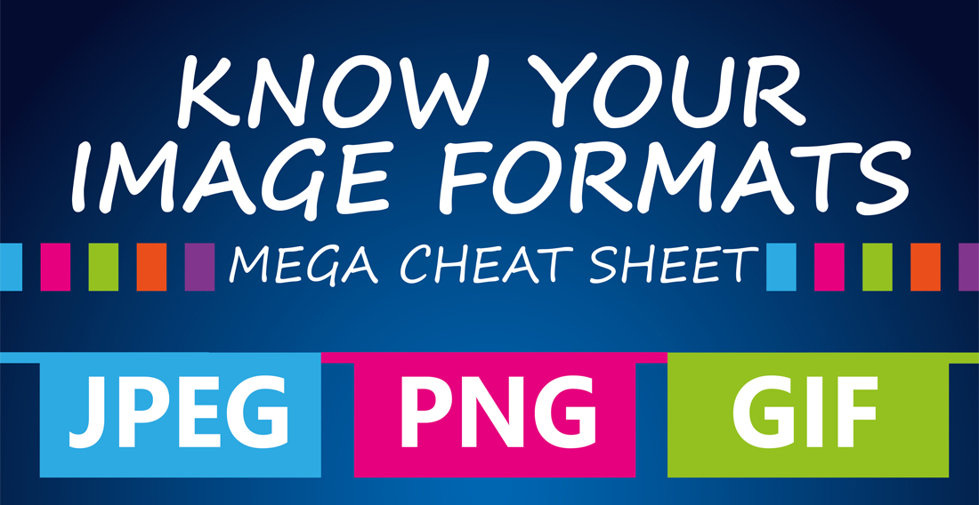 Image Formats: All you need to know aboutJPEGS, TIFFS, GIFS, PNGS & BMPS