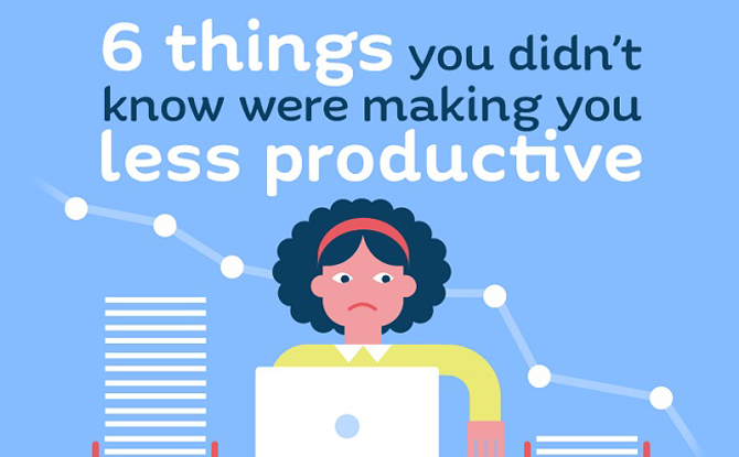 Infographic: Six Things You Didn't Know Were Making You Less Productive